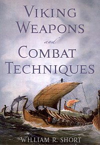 Viking Weapons and Combat Techniques book jacket